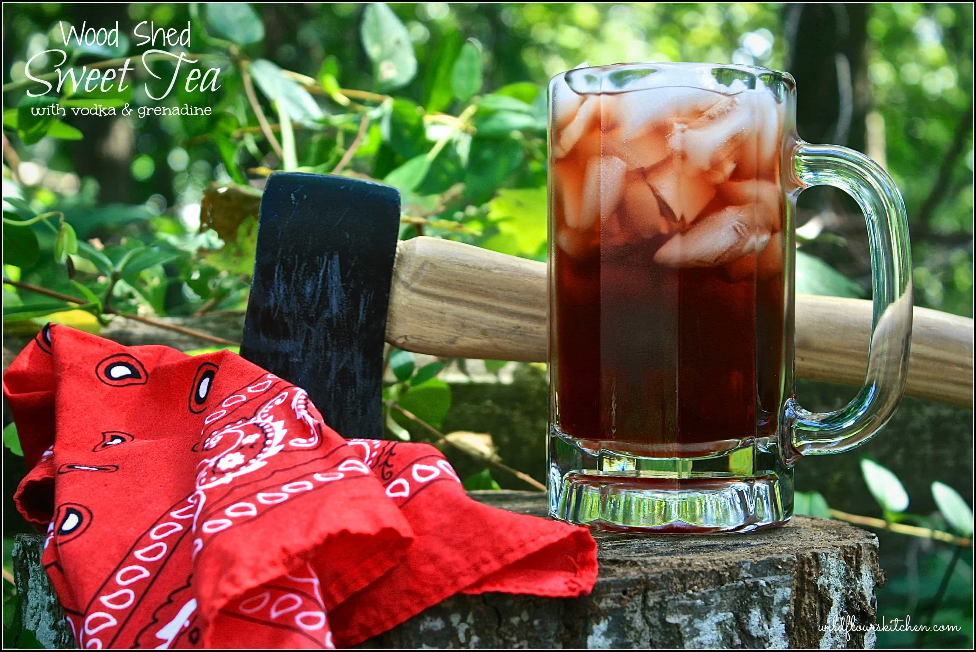Wood Shed Hard Iced Sweet Tea with Vodka & Grenadine - Wildflour's ...