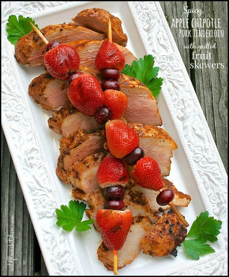 Spicy Grilled Apple-Chipotle Pork Tenderloins with Grilled Strawberries & Red Grapes with Cinnamon