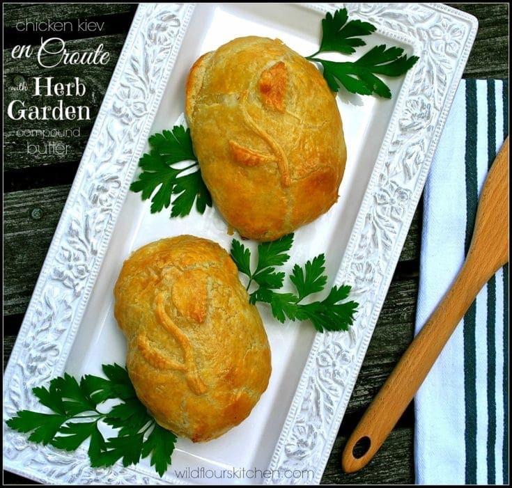 Chicken Kiev en Croute with Herb Garden Compound Butter