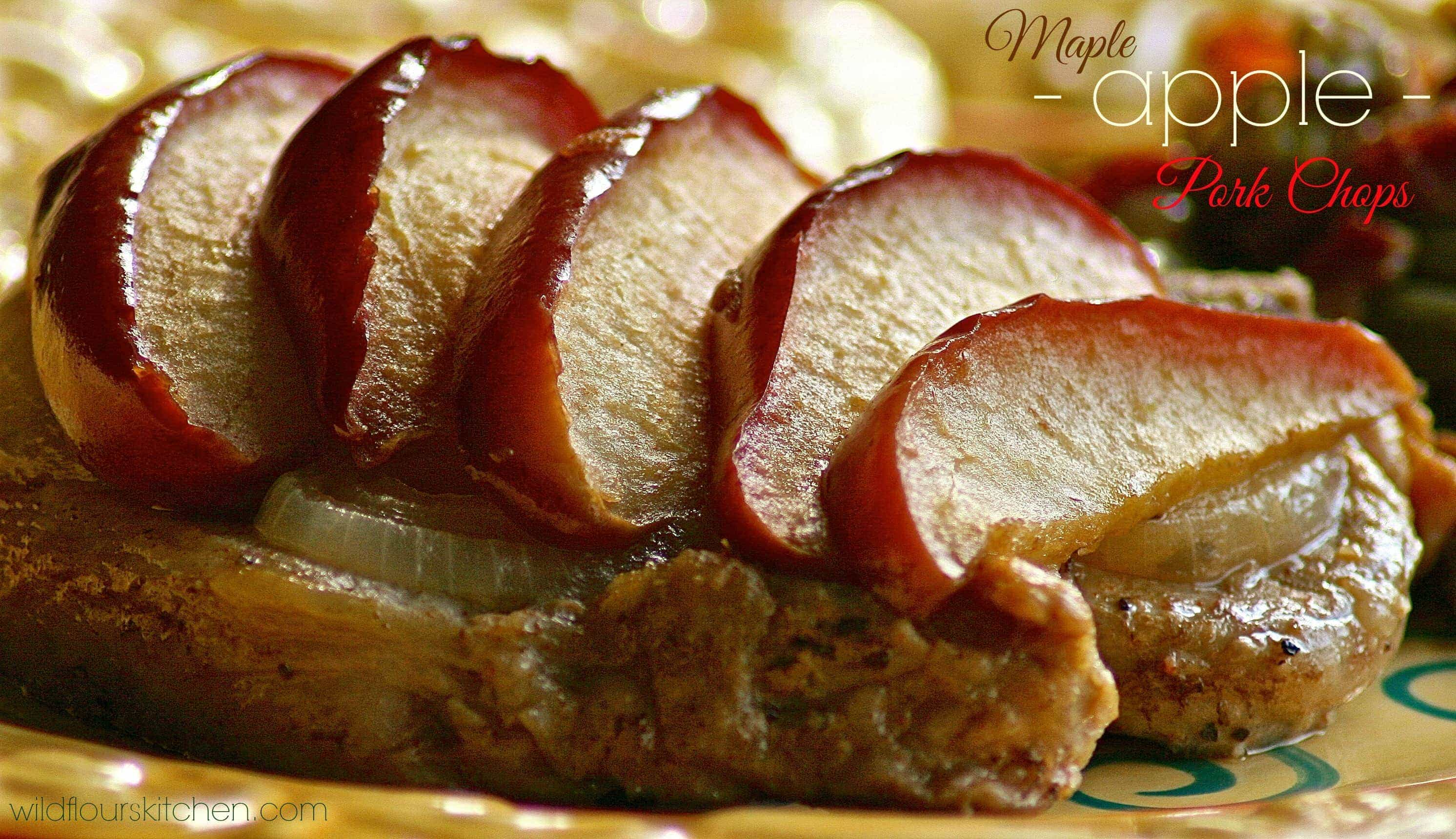 Maple Apple Pork Chops - Wildflour's Cottage Kitchen