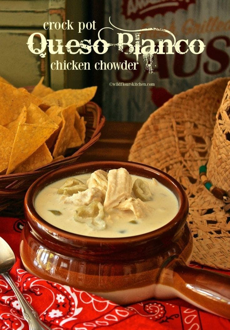 Creamy Crock Pot Queso Blanco Chicken Chowder