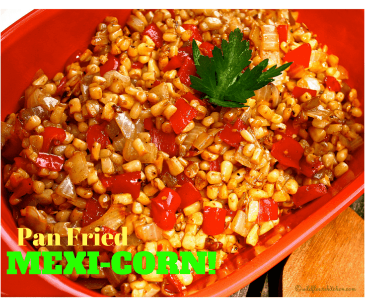 Pan Fried Mexi-Corn