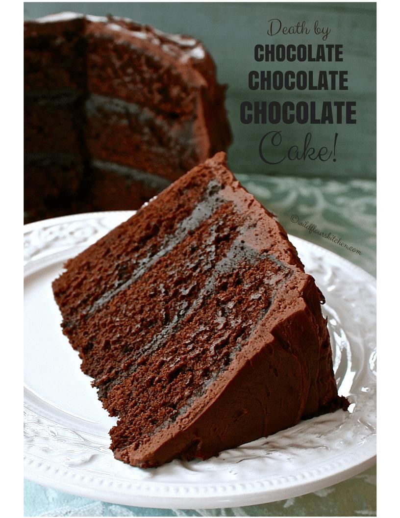death by chocolate chocolate chocolate cake wildflour. Black Bedroom Furniture Sets. Home Design Ideas
