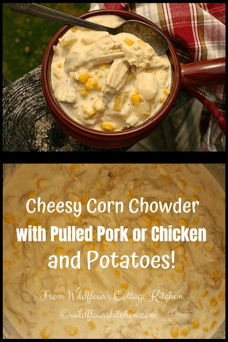Cheesy Corn Chowder with Pulled Pork (or Chicken) & Potatoes